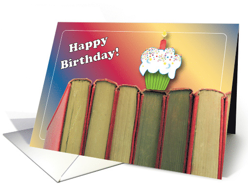 Birthdays To A Book Lover Books Cupcake Card 815478