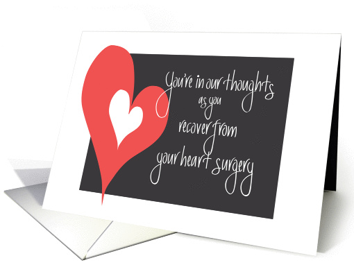 Heart Surgery Recovery In Our Thoughts With Large Heart Card