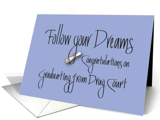 Congratulations Graduation From Drug Court Follow Your