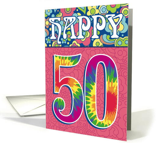 Happy 50th Birthday Tie Dye And Flowers Card 946211