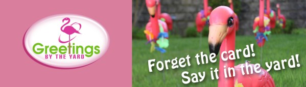 Greetings by the Yard, Call 925-798-TARD (9273), Yard Card, Flamingos, Flocked, Surprise, Birthday, Celebration.
