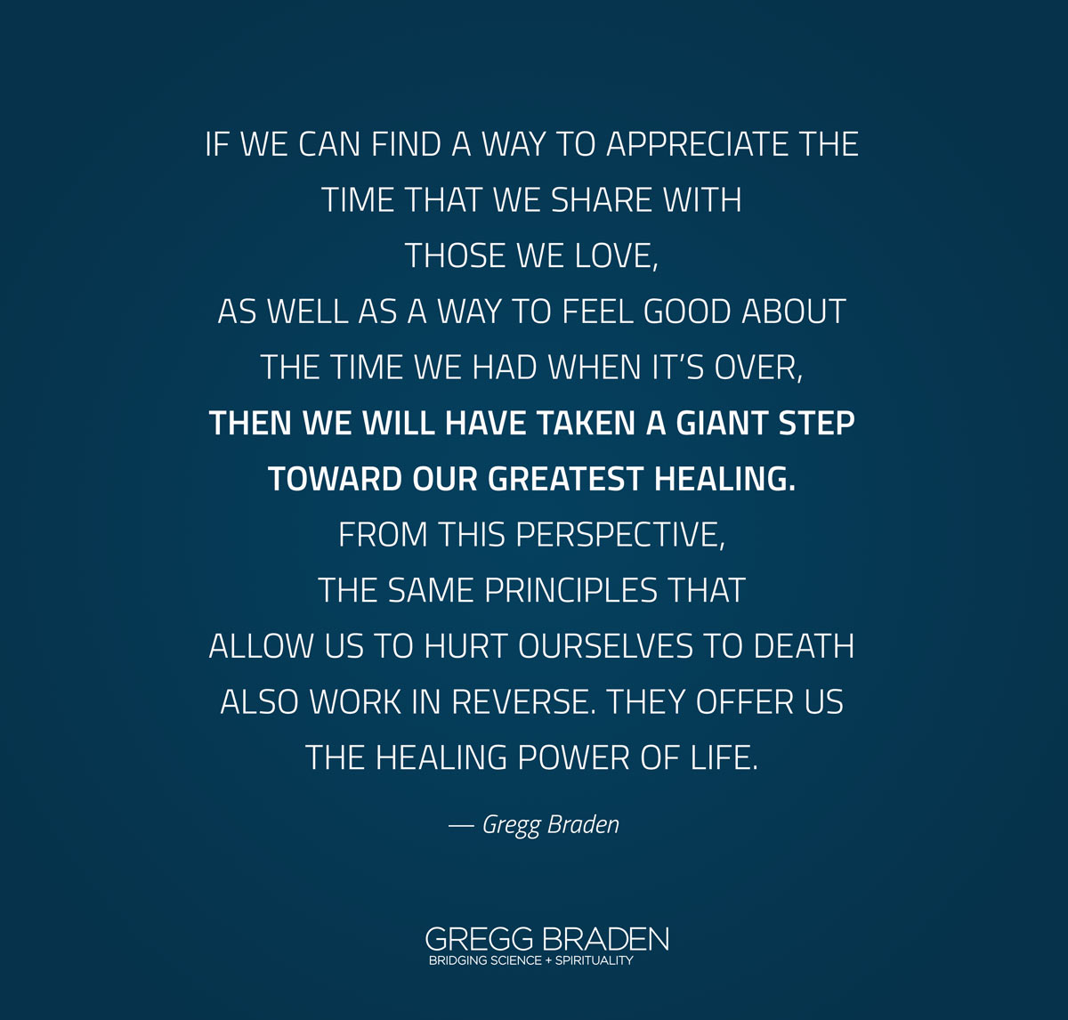 the same principles that allow us to hurt ourselves to death also work in reverse. They offer us the healing power of Life.