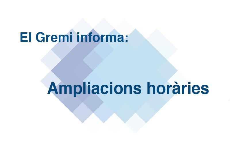 El Gremi informa: ampliacions horàries