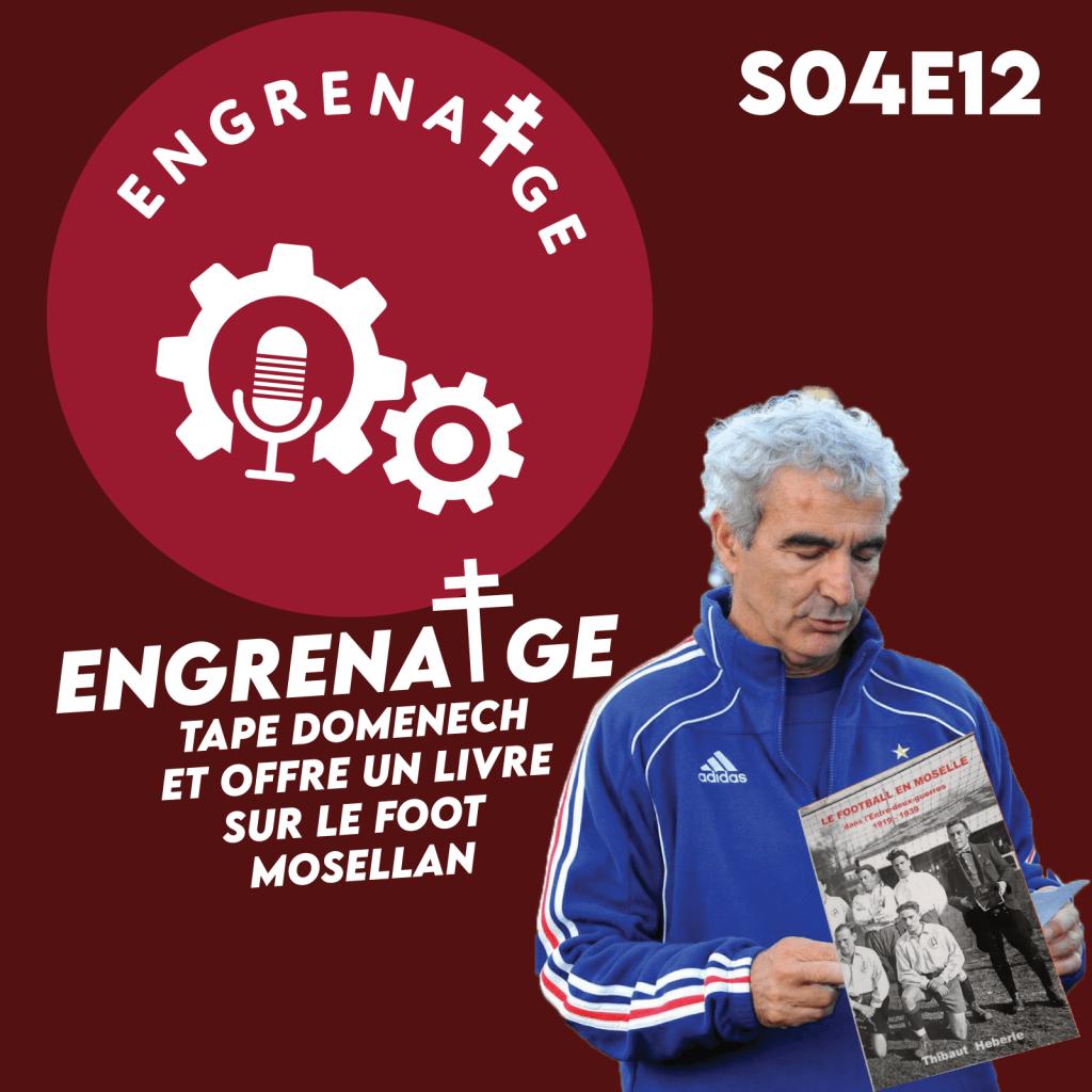 #EnGrenatge #28 On tape Domenech et on parle d'un livre sur le football mosellan!