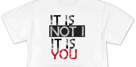 It is not I it is you