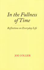 In the fullness of time - Joe Collier