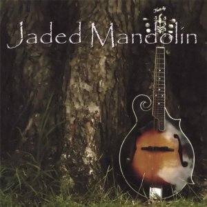 Jaded Mandolin, by Jaded Mandolin, 2007