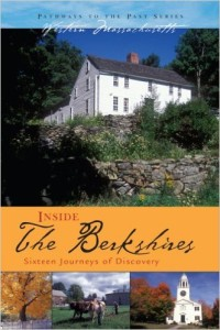 Inside The Berkshires: Sixteen Journeys of Discovery (Pathways to the Past), David J. McLaughlin
