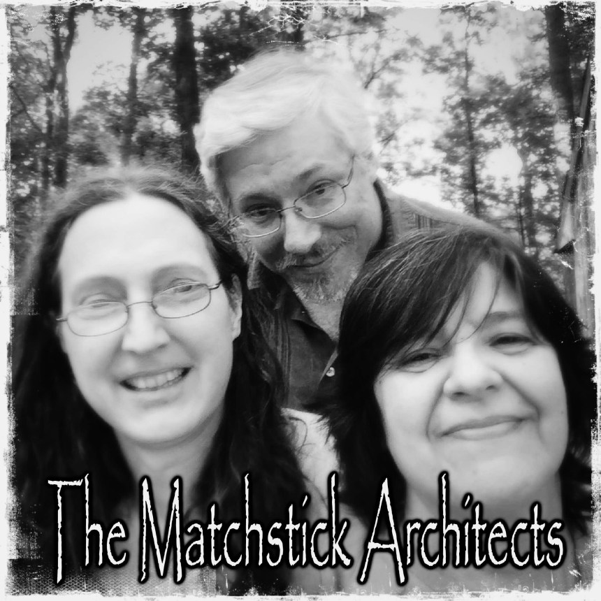 The Matchstick Architects are (from left), Diane Davis, Tom Conklin, and Dar Maloney (submitted photo).