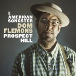 2014's Prospect Hill, Dom Flemons' first release after leaving the Carolina Chocolate Drops, is an intense whirlwind of a tour through eclectic folk styles and textures.