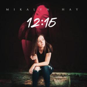 Mikalyn Hay; 12:15, 741607 Records DK, 2017.
