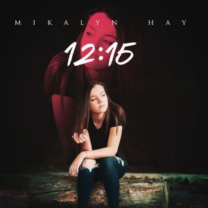 Mikalyn Hay; 12:15, 741607 Records DK, 2017.