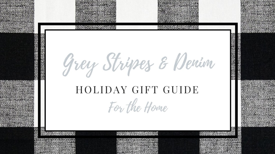 Holiday Gift Guide- For the Home
