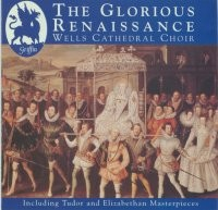 Glorious Renaissance - Wells Cathedral Choir GCCD 4019