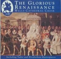 Glorious Renaissance - Wells Cathedral Choir GCCD 4019