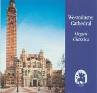 Organ Classics Westminster Cathedral GCCD 4027