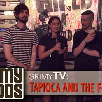 Grimy TV Tapioca and the Flea Interview photo