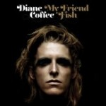 Diane Coffee my friend fish album cover