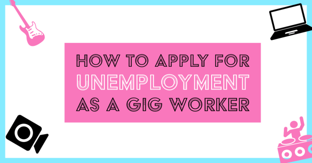 How to File for California Unemployment as a Gig Worker (aka Covid-19 Stimulus Pandemic Unemployment Assistance)