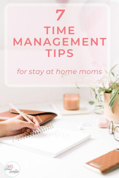 Do you ever feel like there isn't enough time in the day to get everything done? Here are 7 time management tips for stay at home moms that will help you finally conquer your to-do list!