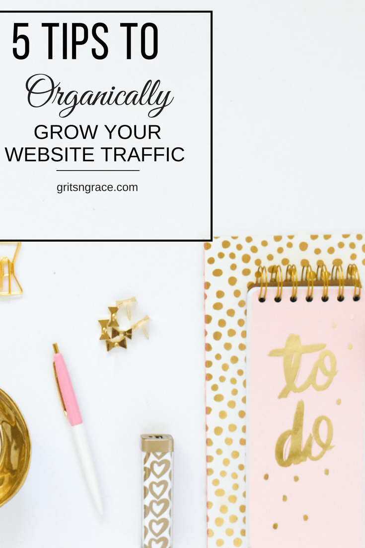 How to Ogranically Grow Your Website Traffic // www.gritsngrace.com