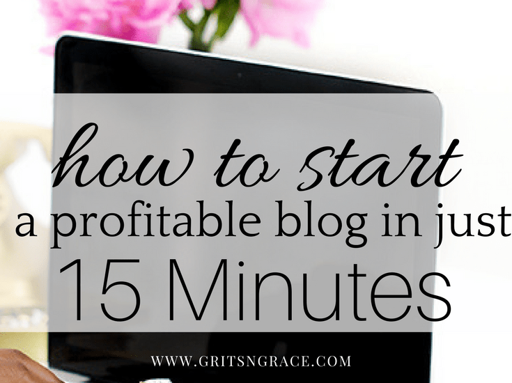 How to Start a Money Making Blog in Just 15 Minutes!! // www.gritsngrace.com