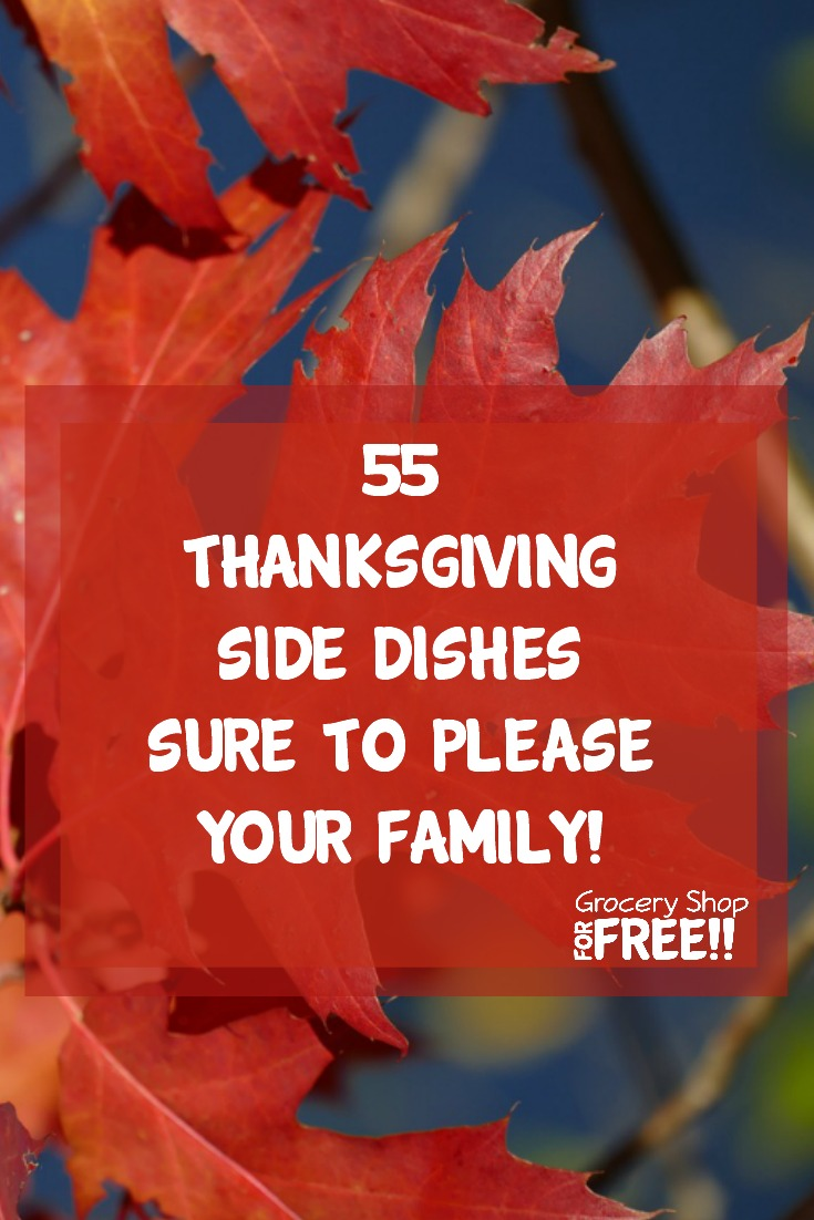 55 wonderful Thanksgiving side dishes, perfect accompaniments to you holiday meal.