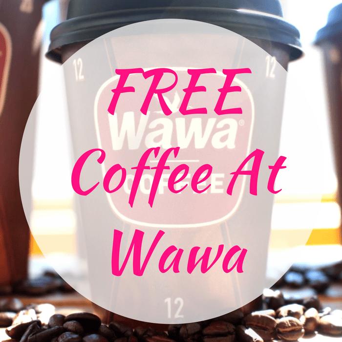 FREE Coffee At Wawa!