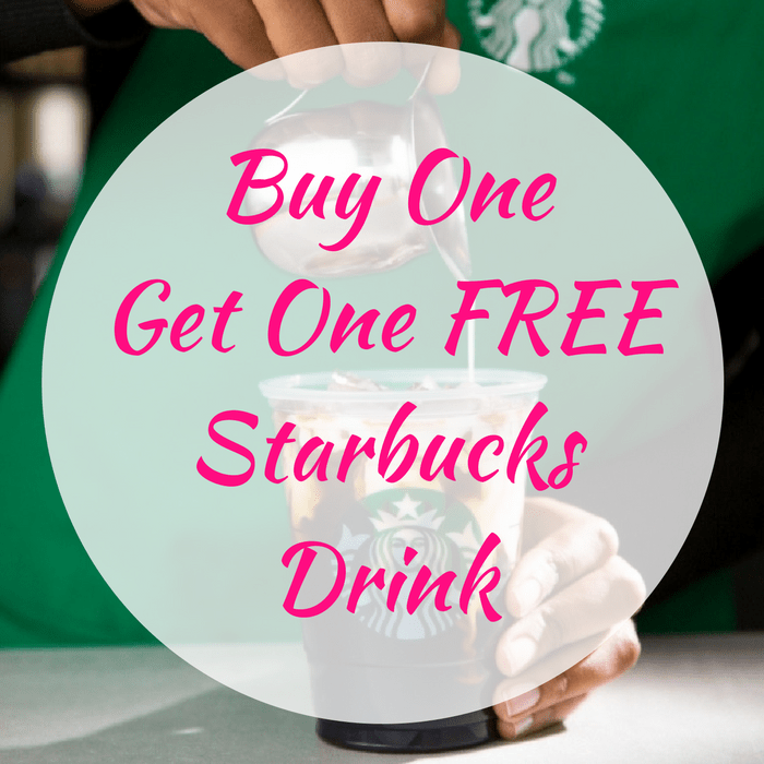 Buy One Get One FREE Starbucks Drink!