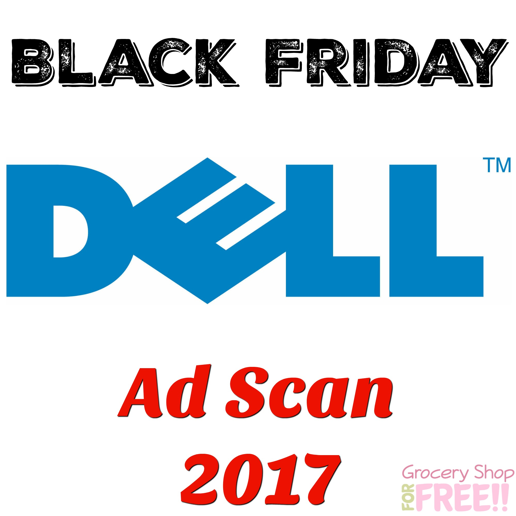 Dell Black Friday Ad 2017 Scan!