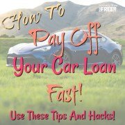 How To Pay Off Your Car Loan Fast!  Use These Tips And Hacks!