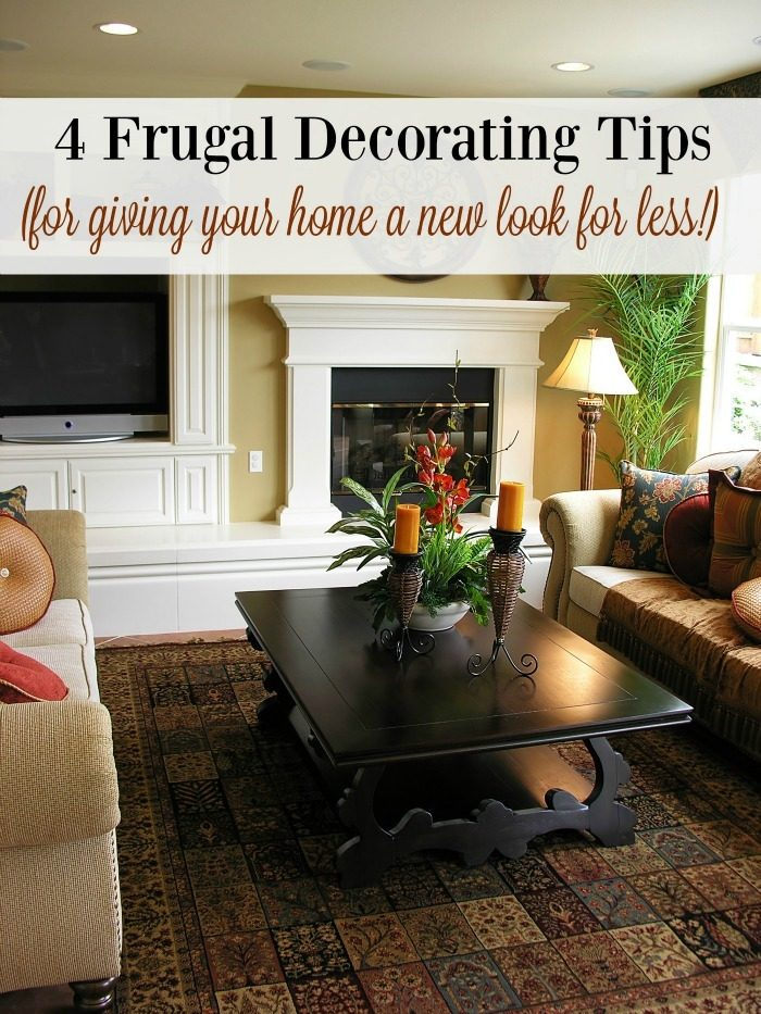4 Frugal Decorating Tips!  Give Your Home A Makeover For Less!