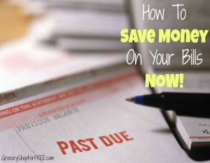 How To Save Money On Your Bills NOW!