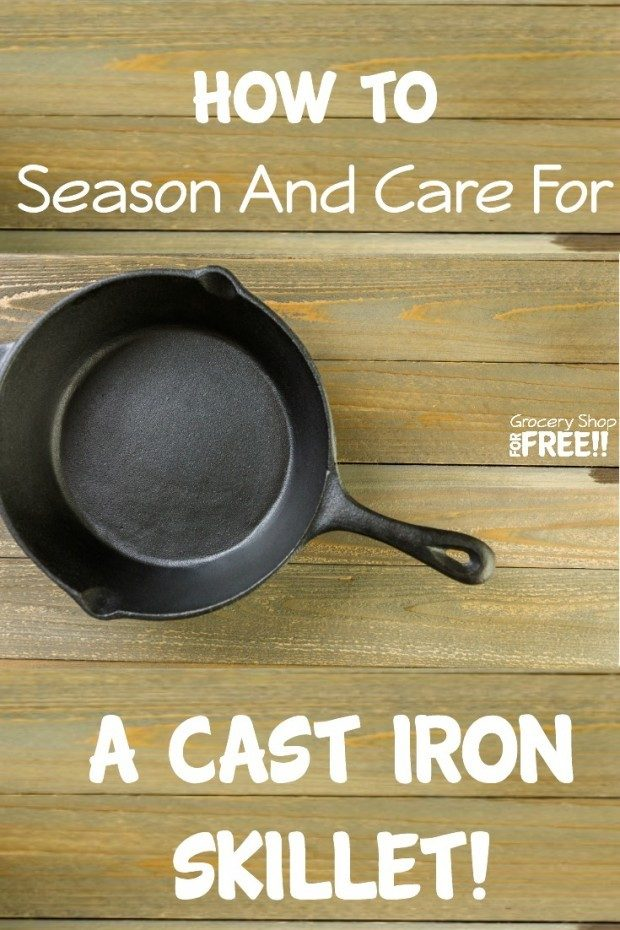How To Season And Care For A Cast Iron Skillet!