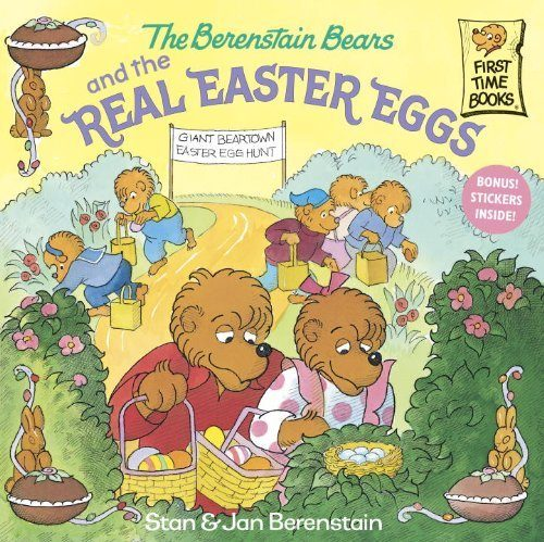 The Berenstain Bears and the Real Easter Eggs $4.99!
