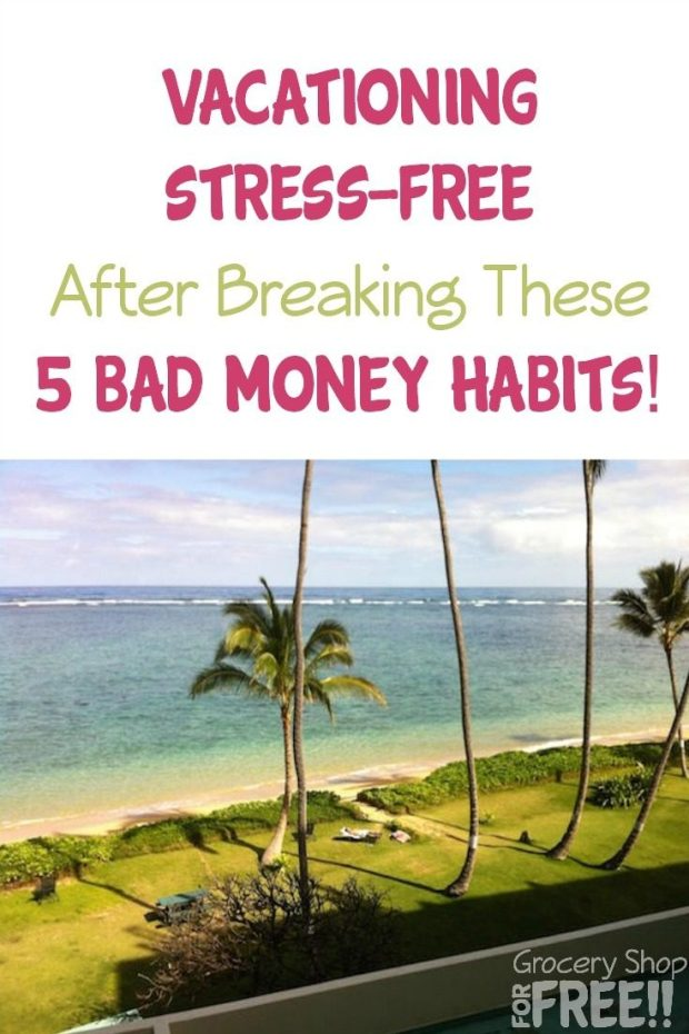Vacationing Stress-free After Breaking These 5 Bad Money Habits!