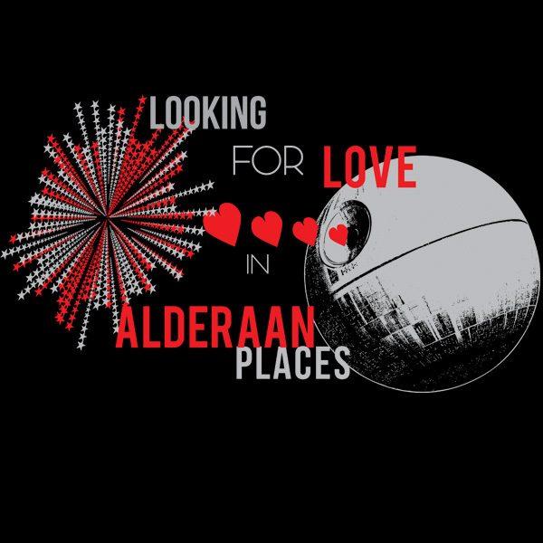 Looking For Love In Alderaan Places Tee Just $9.99!  Ships FREE!