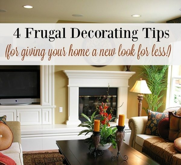 4 Frugal Decorating Tips! If you love to decorate and freshen up your space but are on a tight budget, here are some fantastic ways you can get a new look without spending tons of money.