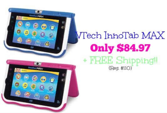 VTech InnoTab MAX Only $84.97 + FREE Shipping (Reg. $110)!