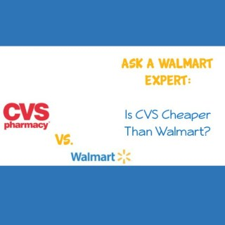 Ask a Walmart Expert: Is CVS Cheaper Than Walmart?