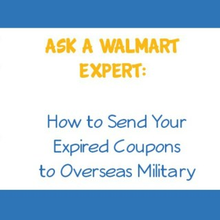 Ask a Walmart Expert:  How to Send Your Expired Coupons to Overseas Military