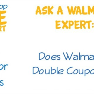 Ask a Walmart Expert:  Does Walmart Double Coupons?