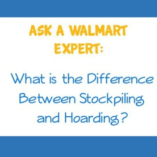 Ask a Walmart Expert: What is the Difference Between Stockpiling and Hoarding?