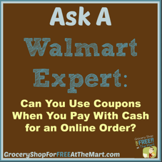 Ask a Walmart Expert: Can You Use Coupons When You Pay With Cash for an Online Order?