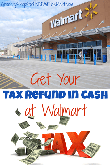 Get Your Tax Refund Back in Cash at Walmart
