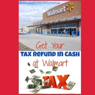 Get Your Tax Refund Back IN CASH at Walmart!