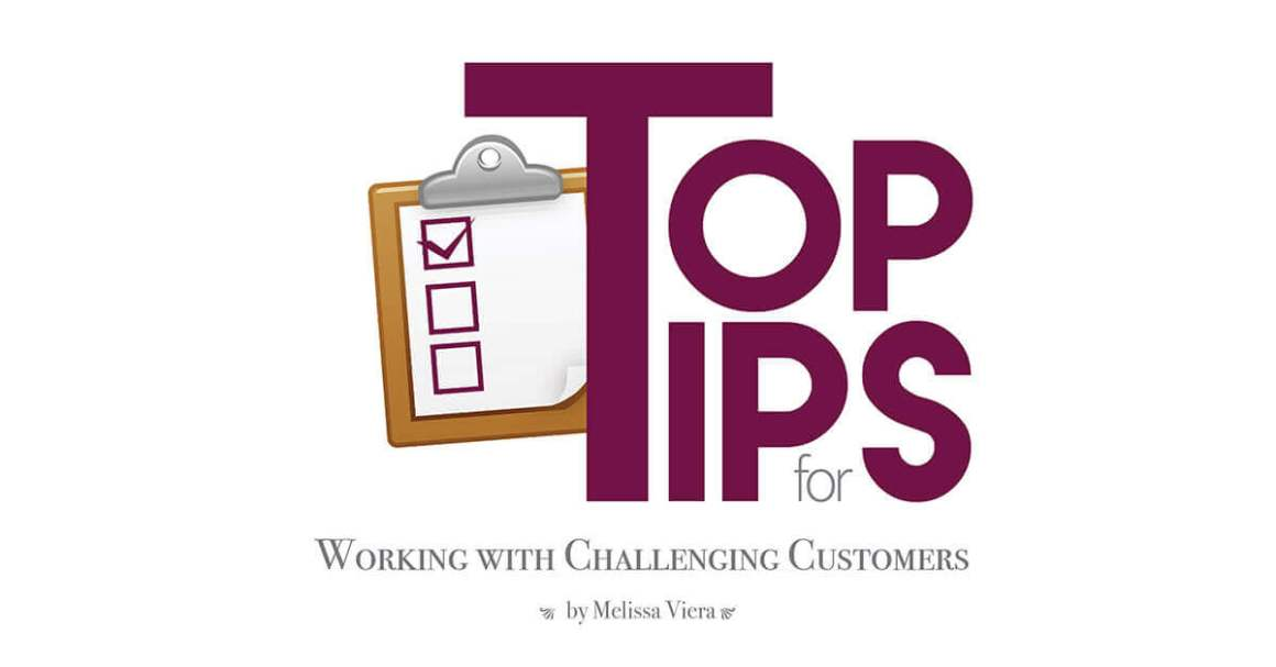 Top Tips for Working with Challenging Customers