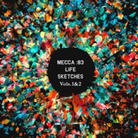 Download: MECCA:83 // Life Sketches Vols 1 & 2 (24 hrs only)