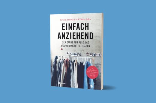 »Einfach anziehend«   dein Moderatgeber von Kirsten Brodde und Alf-Tobias Zahn, wenn du Wegwerfmode satthast   GROSS∆RTIG