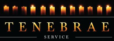 Tennebrae Service April 18, 2019 at 7:00 PM